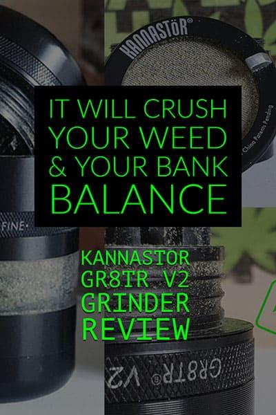 KANNASTOR GR8TR GRINDER REVIEW PIN