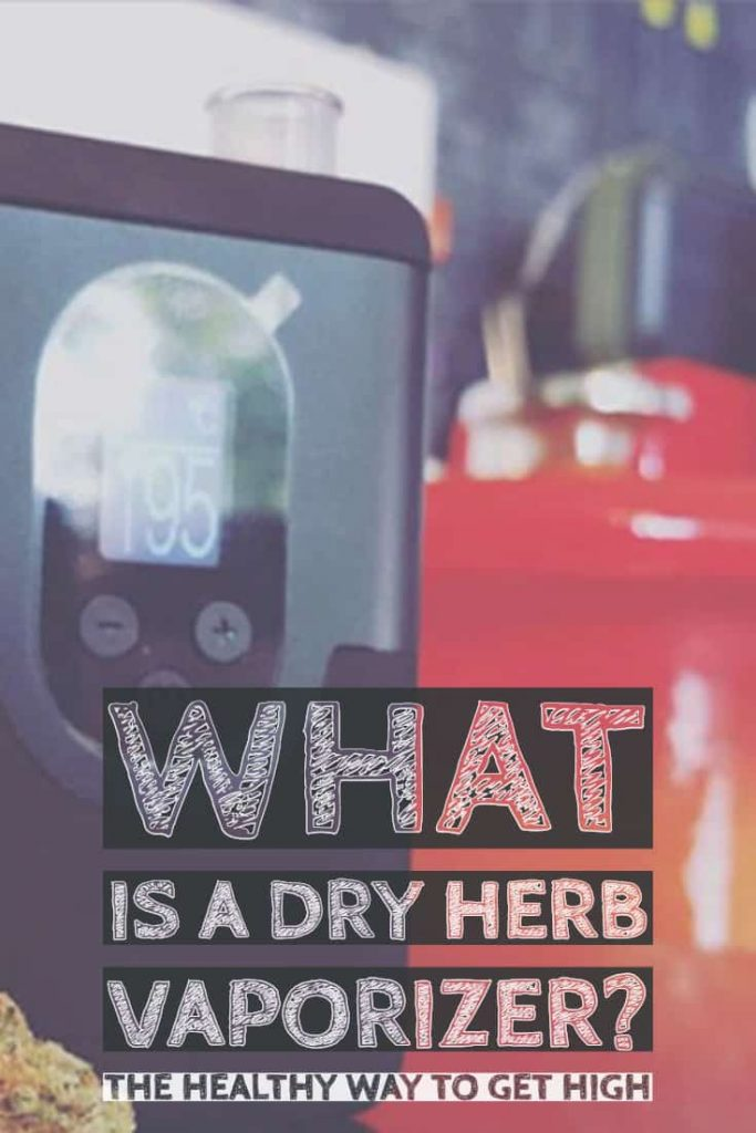 WHAT IS A DRY HERB VAPORIZER AND HOW TO USE IT