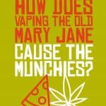 HOW DOES VAPING CANNABIS GIVE YOU THE MUNCHIES 1 1